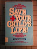 Save Your Child's Life!, David Hendin, 0345337182
