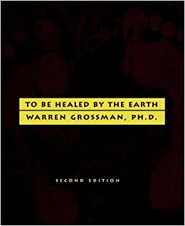 Book TO BE HEALED BY THE EARTH : 2nd Edition