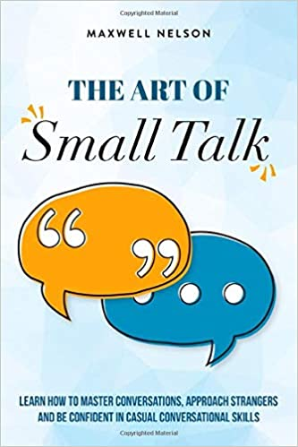 How To Talk To Anyone: 7 Simple Tricks To Master Conversations