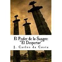 El Poder de la Sangre: el Despertar (Spanish Edition)