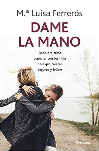 Dame la mano de María Luisa Ferrerós