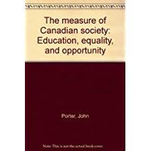 The measure of Canadian society: Education, equality, and opportunity