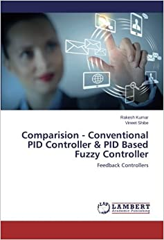 Book Comparision - Conventional PID Controller and PID Based Fuzzy Controller: Feedback Controllers
