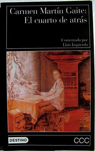 El Cuarto de Atras (Clasicos Contemporaneos Comentados) (Spanish Edition)