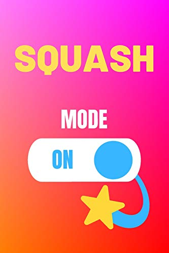 Squash Mode On: Squash Journal & Sport Coaching Notebook Motivation Quotes - Practice Training Diary To Write In (110 Lined Pages, 6 x 9 in) Gift For Fans, Coach, School, Player por Daily Pretty Press