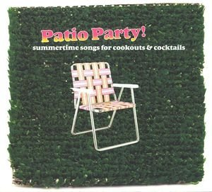 Patio Party! Summertime Songs For Cookouts & - Tone Cocktail