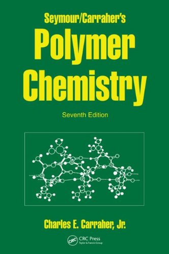 Seymour/Carraher's Polymer Chemistry, Seventh Edition