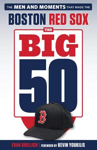- The Big 50: Boston Red Sox: The Men and Moments that Made the Boston Red Sox