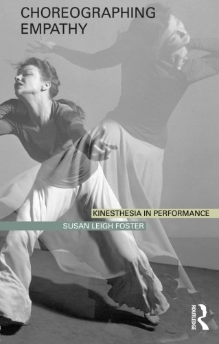 Choreographing Empathy: Kinesthesia in Performance by Routledge