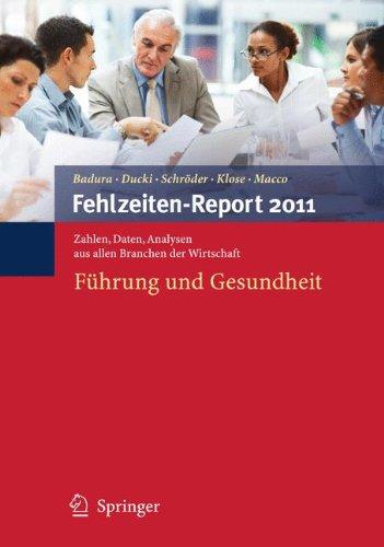 Fehlzeiten-Report 2011: Führung und Gesundheit (German Edition)