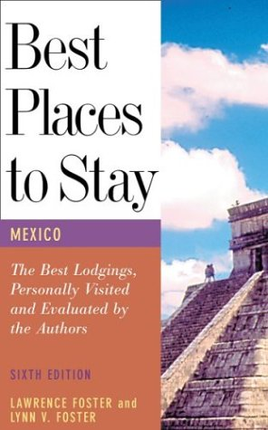Best Places to Stay in Mexico, Fifth Edition