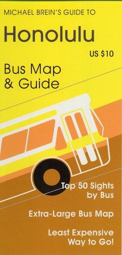 Michael Brein's Guide to Honolulu & Oahu by TheBus (Michael Brein's Guides to Sightseeing by Public Transportation) (Michael Brein's Travel Guides to Sightseeing By Public Transportation)