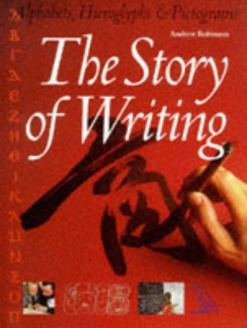 The Story of Writing: With over 350 Illustrations, 50 in Color