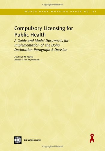 Compulsory Licensing for Public Health: A Guide and Model Documents for Implementation of the Doha Declaration Paragraph