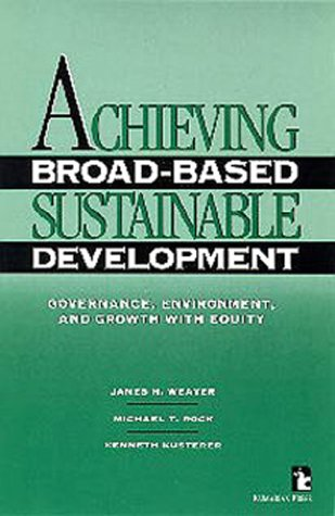 Achieving Broad-Based Sustainable Development: Governance, Environment, and Growth with Equity (Kumarian Press Books on