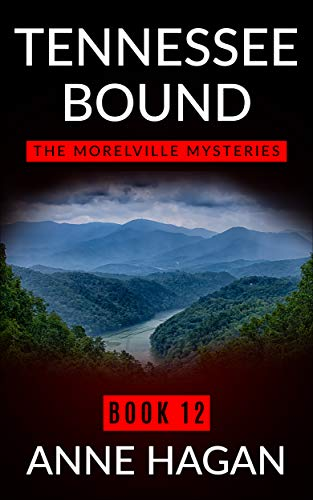 Tennessee Bound: The Morelville Mysteries - Book 12 by [Hagan, Anne]