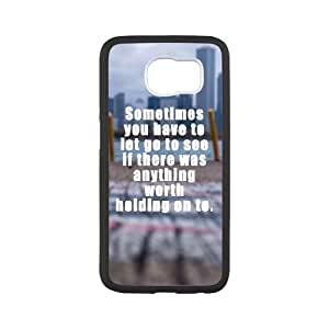 Samsung Galaxy S6 Cell Phone Case Black quotes let go holding on to OJ597896