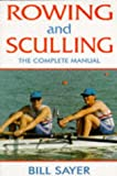 Rowing and Sculling, Bill Sayer, 0709058454