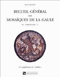 Suppléments à Gallia - Recueil général des mosaïques de la Gaule X., tome 3 : 3 : Province de Narbonnaise. Partie sud-est