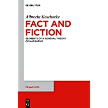 Fact and Fiction: Elements of a General Theory of Narrative
