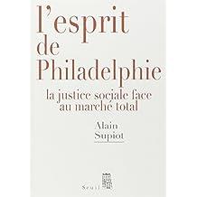 Esprit de Philadelphie (L'): Justice sociale face au marché total