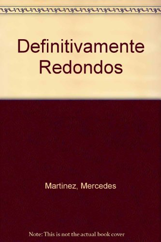 Descargar Libro Definitivamente Redondos Mercedes Martinez