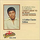 If Loving You Is Wrong, I Don't Want To Be Right - A Golden Classics Edition