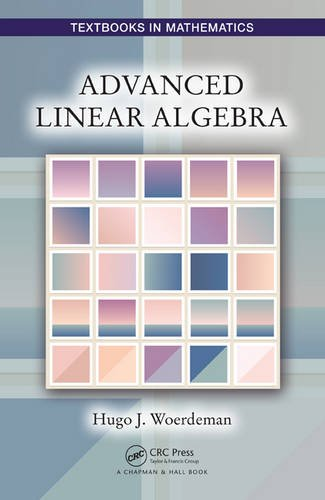 Advanced Linear Algebra (Textbooks in Mathematics) (Linear Algebra Advanced compare prices)
