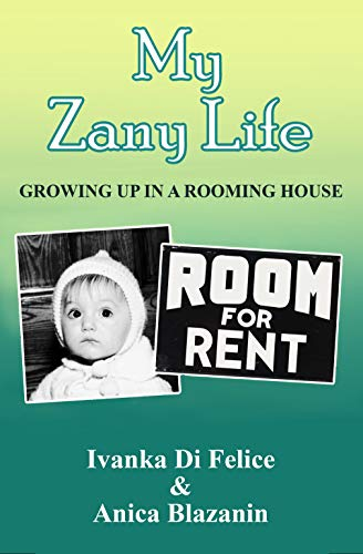 My Zany Life: Growing Up in a Rooming House (Italian Living Book 5) - House Italian Charm