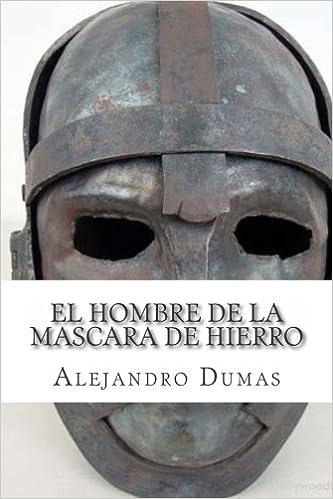 El Hombre de la Mascara de Hierro: Amazon.es: Alejandro Dumas, Martin Hernandez: Libros