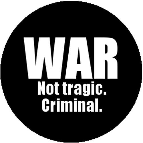 Not Costume Peace War (Badge Button Pin War Not Tragic Criminal Anti War Peace Slogan Hippie)