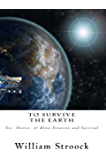To Survive the Earth