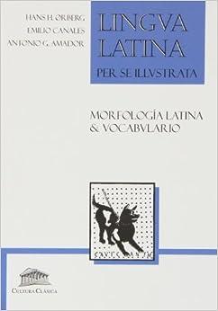 Lingua Latina Per Se Illustrata, Morfología Latina & Vocabulario Latín-español, Bachillerato - 9788493579845 por Emilio Canales Muñoz epub