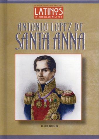 Download Antonio Lopez de Santa Anna (Latinos in American History) pdf epub