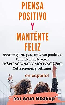 Piensa Positivo Y Manténte Feliz Auto Mejora Pensamiento