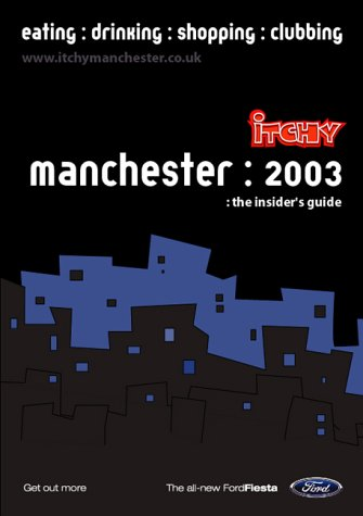 Itchy Insiders Guide to Manchester 2003 Kate Statham