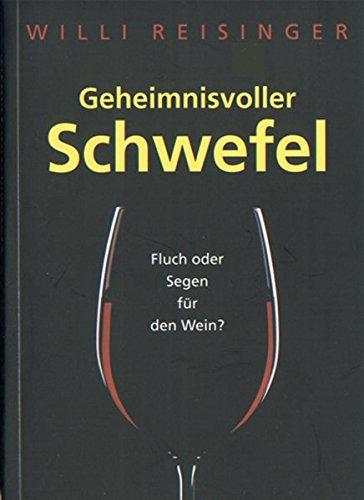 Geheimnisvoller Schwefel: Fluch oder Segen für den Wein?