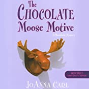 The Chocolate Moose Motive: A Chocoholic Mystery | JoAnna Carl