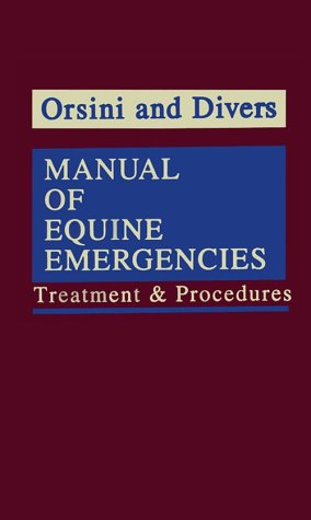 Manual of Equine Emergencies: Treatment & Procedures ()