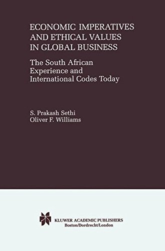 Economic Imperatives and Ethical Values in Global Business: The South African Experience and International Codes Today by Brand: Springer