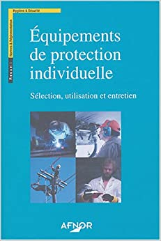 Equipements de protection individuelle (French Edition)
