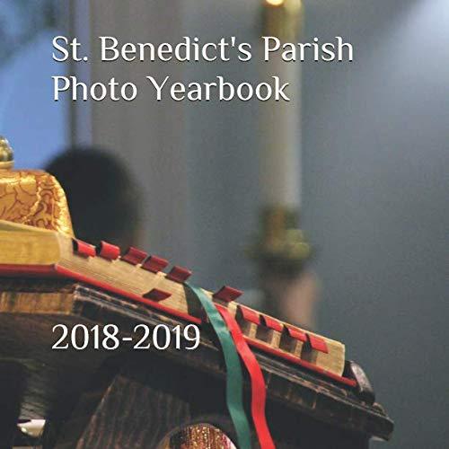 St. Benedict's Parish Photo Yearbook: 2018-2019