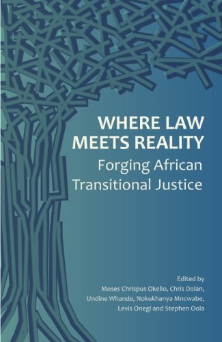 Where Law Meets Reality: Forging African Transitional Justice