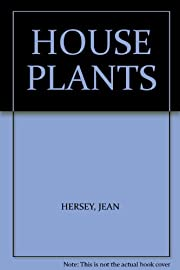 HOUSE PLANTS by Jean Hersey