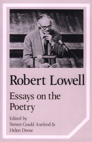 Robert Lowell: Essays on the Poetry (Cambridge Studies in American Literature and Culture)