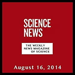 Science News, August 16, 2014