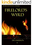 Firelord's Wyrd (The Firelord's Legacy Book 4)
