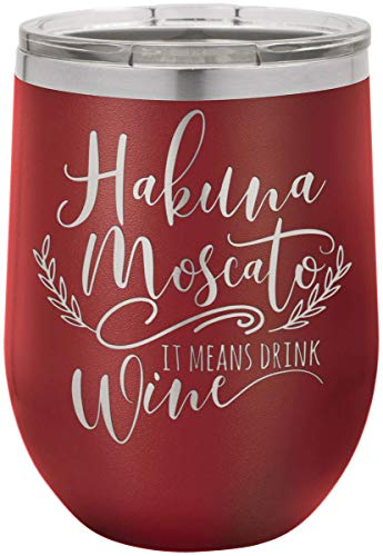 Earth Stainless Steel Wine Glass (12 oz.), Hakuna Mascota It Means Drink Wine, Walled Insulated Wine Cup for Travel, Work, Gym, Fitness   Hot and Cold Drink Use - Red Wine (Best Red Moscato Wine)