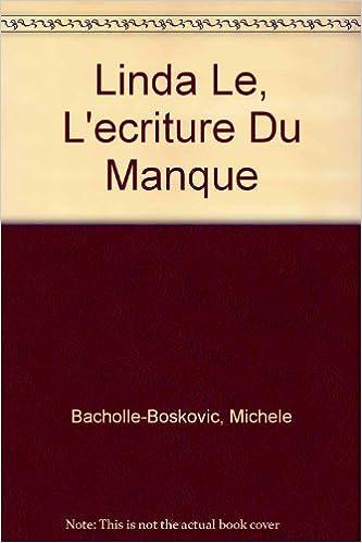 Linda Le, L'ecriture Du Manque