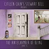 Antechamber of Being Pt. 1 by Stewart Bell (2014-05-04)